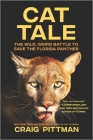 Cat Tale: The Wild, Weird Battle to Save the Florida Panther Cover Image
