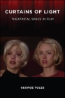 Curtains of Light: Theatrical Space in Film (Suny Series) Cover Image