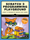 Scratch 3 Programming Playground: Learn to Program by Making Cool Games Cover Image