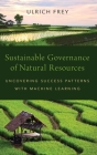 Sustainable Governance of Natural Resources: Uncovering Success Patterns with Machine Learning Cover Image