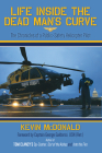 Life Inside the Dead Man's Curve: The Chronicles of a Public-Safety Helicopter Pilot Cover Image