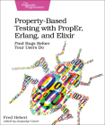 Property-Based Testing with Proper, Erlang, and Elixir: Find Bugs Before Your Users Do Cover Image