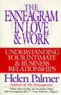 The Enneagram in Love and Work: Understanding Your Intimate and Business Relationships Cover Image