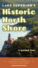 Lake Superior's Historic North Shore: A Guided Tour Cover Image