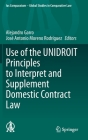 Use of the Unidroit Principles to Interpret and Supplement Domestic Contract Law (Ius Comparatum - Global Studies in Comparative Law #51) Cover Image