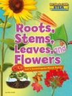 Roots, Stems, Leaves, and Flowers: Let's Investigate Plant Parts (Get Started with Stem) Cover Image