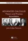 Advanced Calculus: Theory and Practice (Textbooks in Mathematics) Cover Image