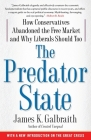 The Predator State: How Conservatives Abandoned the Free Market and Why Liberals Should Too Cover Image
