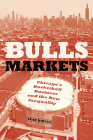 Bulls Markets: Chicago's Basketball Business and the New Inequality (Historical Studies of Urban America) Cover Image