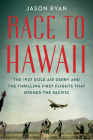 Race to Hawaii: The 1927 Dole Air Derby and the Thrilling First Flights That Opened the Pacific Cover Image