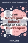 Learn Norwegian Bokmål with Short Stories: Dukkehjem: Interlinear Norwegian Bokmål to English Cover Image