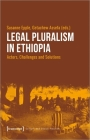 Legal Pluralism in Ethiopia: Actors, Challenges and Solutions (Culture and Social Practice) Cover Image