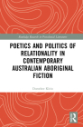 Poetics and Politics of Relationality in Contemporary Australian Aboriginal Fiction (Routledge Research in Postcolonial Literatures) Cover Image