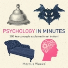 Psychology in Minutes: 200 Key Concepts Explained in an Instant Cover Image