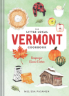 The Little Local Vermont Cookbook: Recipes for Classic Dishes Cover Image