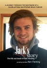Jack's Story: A journey through the nightmare of a glioblastoma multiforme brain tumour Cover Image