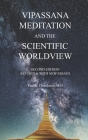 Vipassana Meditation and the Scientific Worldview: Revised & With New Essays Cover Image