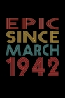 Epic Since March 1942: Birthday Gift for 78 Year Old Men and Women Cover Image