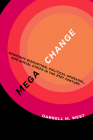 Megachange: Economic Disruption, Political Upheaval, and Social Strife in the 21st Century Cover Image