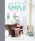 Keep it Simple: A Guide to a Happy, Relaxed Home Cover Image