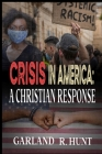 Crisis in America: A Christian Response Cover Image