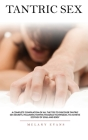 Tantric Sex: A Complete Compilation Of All The Tips To Discover Tantric Sex Secrets, Including Tantric Massage Techniques, To Achie Cover Image
