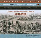 A Primary Source History of the Colony of Virginia (Primary Sources of the Thirteen Colonies and the Lost Colony) Cover Image