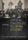 Critical Dialogues in Latinx Studies: A Reader Cover Image