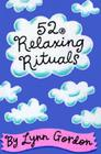 52 Relaxing Rituals (52 Series #52SE) Cover Image