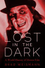 Lost in the Dark: A World History of Horror Film Cover Image