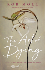 The Art of Dying: Living Fully Into the Life to Come Cover Image