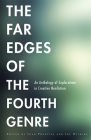 The Far Edges of the Fourth Genre: An Anthology of Explorations in Creative Nonfiction Cover Image