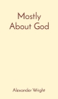 Mostly About God Cover Image