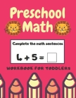 Preschool Math Workbook for Toddlers: Activity Books For Kids: AGES 3-6 Cover Image