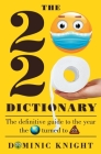 2020 Dictionary: The Definitive Guide to the Year the World Turned to Sh*t Cover Image