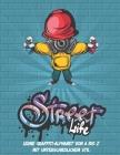 Street Life: Ihr wesentlicher Leitfaden zum Erlernen des Graffiti-Alphabets von A bis Z mit 6 verschiedenen Stilen / Graffiti Urban Cover Image