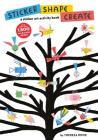Sticker, Shape, Create: A Sticker Art Activity Book Cover Image