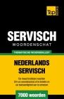 Thematische woordenschat Nederlands-Servisch - 7000 woorden Cover Image
