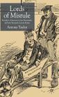 Lords of Misrule: Hostility to Aristocracy in Late Nineteenth and Early Twentieth Century Britain Cover Image
