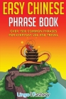 Easy Chinese Phrase Book: Over 1500 Common Phrases For Everyday Use and Travel Cover Image
