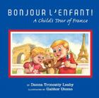 Bonjour L'Enfant!: A Child's Tour of France Cover Image