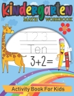 Kindergarten Math Workbook: Activity Book For Kids: Beginner Math, Learning Book with Number Tracing, Coloring, Counting and Activities Educationa Cover Image