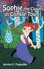 Sophie the Clown in Crinkle Town Cover Image
