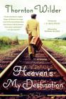 Heaven's My Destination: A Novel Cover Image