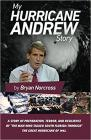 My Hurricane Andrew Story: The story behind the preparation, the terror, the resilience, and the renowned TV coverage of the Great Hurricane of 1992 Cover Image