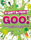 The Science of Goo!: From Saliva and Slime to Frogspawn and Fungus (It Can't Be True) Cover Image