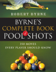 Byrne's Complete Book of Pool Shots: 350 Moves Every Player Should Know Cover Image