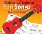 Ukulele from the Beginning - Pop Songs the Red Book Cover Image