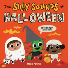 The Silly Sounds of Halloween: Lift-the-Flap Riddles Inside! Cover Image