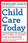 Child Care Today: Getting It Right for Everyone Cover Image